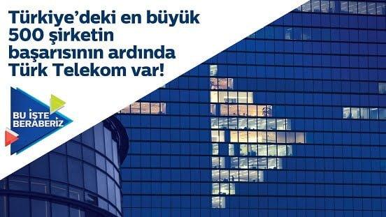 Türkiye'nin prestijli şirketlerinin yanında Türk Telekom var.