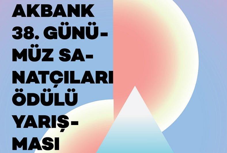 Akbank 38. Günümüz Sanatçıları Ödülü Yarışması'na Başvurular Başladı.